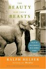 The Beauty of the Beasts Tales of Hollywood's Wild Animal Stars