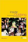 Inside Clubbing Sensual Experiments in the Art of Being Human
