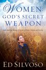 Women God's Secret Weapon God's Inspiring Message to Women of Power Purpose and Destiny