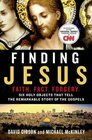 Finding Jesus Faith Fact Forgery Six Holy Objects That Tell the Remarkable Story of the Gospels