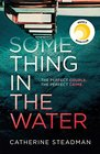 Something in the Water The Gripping Reese Witherspoon Book Club Pick