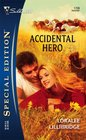 Accidental Hero (Silhouette Special Edition, No 1728)