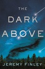 The Dark Above: A Novel