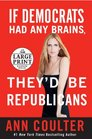 If Democrats Had Any Brains They'd Be Republicans Ann Coulter at Her Best Funniest and Most Outrageous