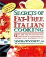 Secrets of Fat-Free Italian Cooking Over 200 Low-Fat and Fat-Free Traditional  Contemporary Recipes-From Antipasto to Ziti