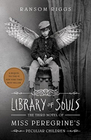 Library of Souls (Miss Peregrine's Peculiar Children, Bk 3)