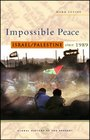 Impossible Peace Israel/Palestine since 1989