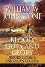 Blood Guts and Glory Smoke Jensen American Legend