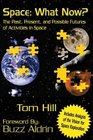 Space What Now The Past Present and Possible Futures of Activities in Space