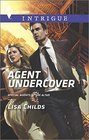 Agent Undercover (Special Agents at the Altar) (Harlequin Intrigue, No 1561)