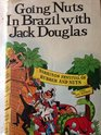Going nuts in Brazil with Jack Douglas