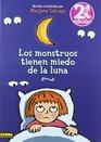 Los monstruos tienen miedo de la luna/ The Monsters are Afraid of the Moon