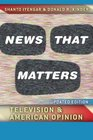 News That Matters Television and American Opinion Updated Edition