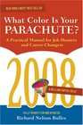 What Color Is Your Parachute 2008 A Practical Manual for Job-hunters and Career-Changers