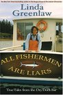 All Fishermen Are Liars : True Tales From the Day Dock Bar