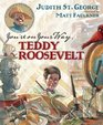 You're On Your Way Teddy Roosevelt A Turning Point Book