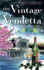 The Vintage Vendetta A Wine Country Mystery