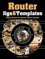 Router Jigs  Templates Guided Routing for Perfect Project Building