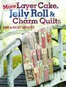 More Layer Cake Jelly Roll and Charm Quilts