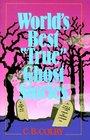 World's Best 'True' Ghost Stories