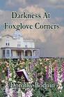Darkness at Foxglove Corners