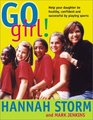 Go Girl! Raising Healthy, Confident and Successful Girls through Sports