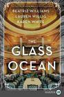 The Glass Ocean (Larger Print)