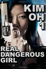 Kim Oh 1 Real Dangerous Girl