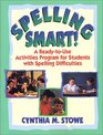 Spelling Smart! : A Ready-to-Use Activities Program for Students with Spelling Difficulties (J-B Ed: Ready-to-Use Activities)