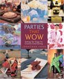 Parties that Wow: Setting the Stage for Creative Entertaining (That Wow)