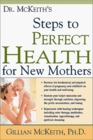 Dr McKeith's 10 Steps to Perfect Health for New Mothers