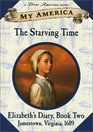 The Starving Time: Elizabeth'sJamestown Colony Diary, Book Two (My America)