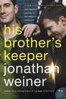 His Brother's Keeper  One Family's Journey to the Edge of Medicine