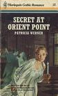 Secret at Orient Point (Harlequin Gothic, No 18)