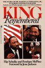 King Remembered: The Story of Dr. Martin Luther King Jr. in Words and Pictures