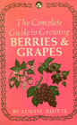 The Complete Guide to Growing Berries and Grapes