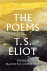The Poems of T S Eliot Practical Cats and Further Verses