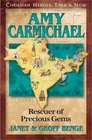 Amy Carmichael: Rescuer of Precious Gems (Christian Heroes, Then & Now, Bk 4)