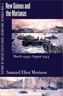 History of United States Naval Operations in World War II. Vol. 8: New Guinea and the Marianas, March 1944-August 1944 (History of United States Naval Operations in World War II)