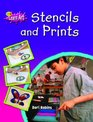 Stencils and Prints Have Fun Creating Your Own Pictures Patterns and Designs