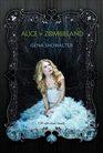 Alice in Zombieland (White Rabbit Chronicles, Bk 1)