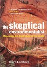 The Skeptical Environmentalist Measuring the Real State of the World