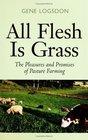 All Flesh Is Grass  Pleasures  Promises Of Pasture Farming