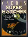 Caddis Super Hatches Hatch Guide for the United States