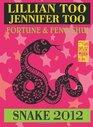 Lillian Too  Jennifer Too Fortune  Feng Shui 2012 Snake