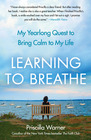 Learning to Breathe My Yearlong Quest to Bring Calm to My Life