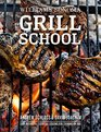 Grill School Essential Techniques and Recipes for Great Outdoor Flavors