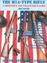 The M14-Type Rifles A Shooter's and Collector's Guide 2nd Edition