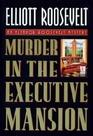 Murder in the Executive Mansion (Eleanor Roosevelt, Bk 14)