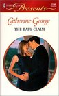 The Baby Claim (His Baby) (Harlequin Presents,  No 2148)